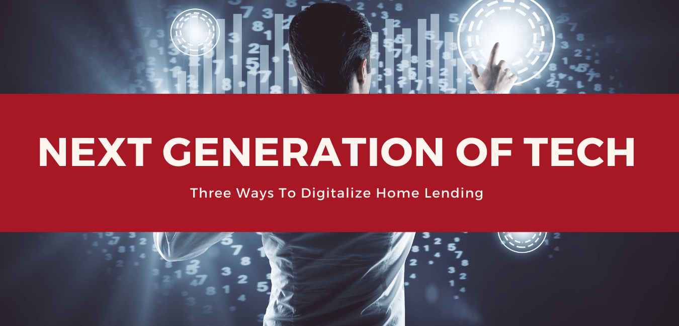 Building-the-next-generation-of-tech-Three-ways-to-digitize-home-lending