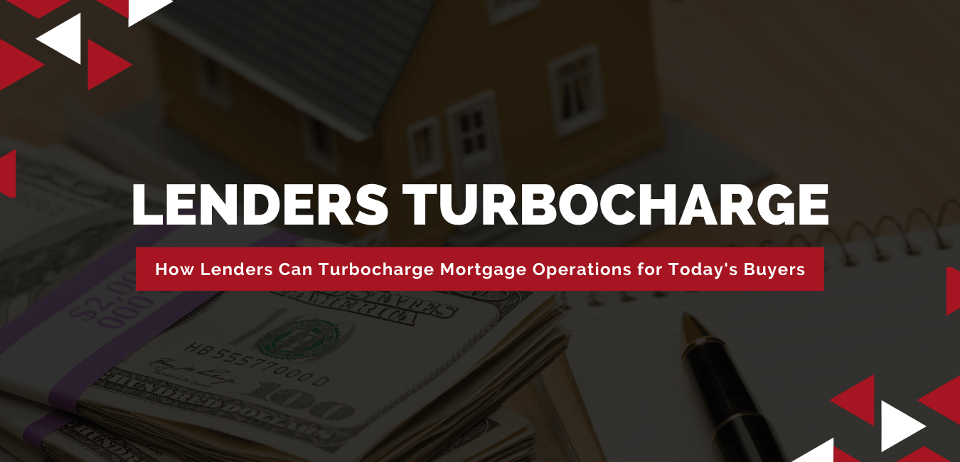 How-lenders-can-turbocharge-mortgage-operations-for-todays-home-buyers-min