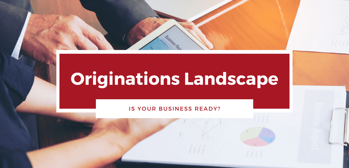 The-originations-landscape-is-shifting-–-is-your-business-ready-min